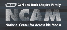 WGBH's Carl and Ruth Shapiro Family National Center for Accessible Media